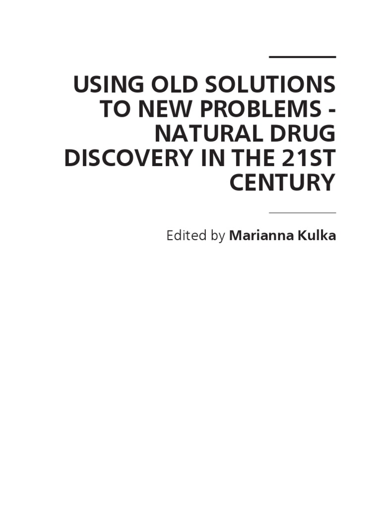 using old solutions to new problems natural drug discovery in the
