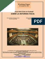 Políticas Anti-Crisis en Euskadi. SOBRE LA REFORMA FISCAL (Es) Anti-crisis Policy in the Basque Country. ON THE TAX REFORM (Es) Krisiaren Aurkako Politikak Euskadin. ZERGA ERABERRITZEAZ (Es)