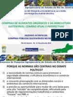 Maria Fernanda de A. C. Fonseca, pesquisadora da PESAGRO - Compras de alimentos orgânicos e da agricultura sustentável cenário atual  e perspectivas