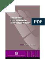 Adame Goddard. Jorge, Cuatrocientos Casos y Respuestas de Los Juristas Romanos. 1a. Ed. Unam, 2013