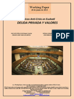 Políticas Anti-Crisis en Euskadi. DEUDA PRIVADA Y VALORES (Es) Anti-Crisis Policy in the Basque Country. PRIVATE DEBT AND SECURITIES (Es) Krisiaren Aurkako Politikak Euskadin. ZOR PRIBATUA ETA BALOREAK (Es)