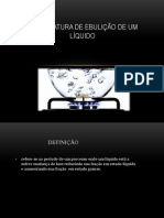 TEMPERATURA DE EBULIÇÃO DE UM LÍQUIDO.pptx