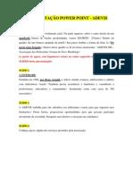 ROTEIRO AUDIODESCRIÇÃO - ADEVIS 25 ANOS - POR CLER OLIVEIRA