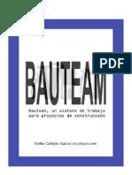 BAUTEAM, un sistema de trabajo para proyectos de construcción