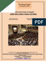 Políticas Anti-Crisis en España. 1900 MILLONES PARA ESPAÑA (Es) Anti-Crisis Policy in Spain. 1900 MILLION FOR SPAIN (Es) Krisiaren Aurkako Politikak Espainian. 1900 MILIOI ESPAINIARENTZAT (Es)