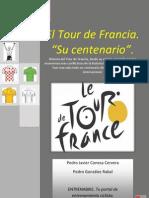 El Tour de Francia. Su Centenario.