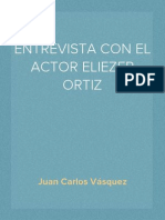 Entrevista al Actor Eliezer Ortiz por Juan Carlos Vasquez