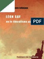 Lehmann, Paul-Jacques - Léon Say ou le libéralisme assumé.pdf
