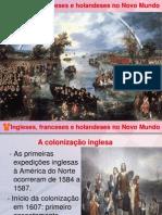 Ingleses, Franceses e Holandes No Novo Mundo