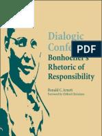 Arnett Ronald C Dialogic Confession Bonhoeffers Rhetoric Responsibility