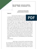 A  STUDY ON BRAND   LOYALTY AMONG SMARTPHONE    USERS   IN MADURAI   CITY.                                                                                                  K.RINOSHA BANU;MBA;M.PHIL                                      MADURAI KAMARAJ UNIVERSITY,