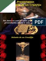 Delante de Un Crucifijo ( Precioso )