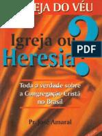 Igreja do Veu - Igeja ou Heresia - José Marques do Amaral