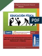 Propuesta de Intervencion Educativa Emle en La Educacion Fisica Enfocada a Pres,Prim