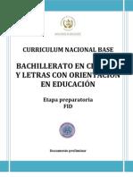 Curriculum Nacional Base Bachillerato en Ciencias y Letras Con Orientacion en Educacion Etapa Preparatoria 0