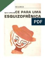 LIVRO Chance Para Uma Esquizofrenica RUI CHAMONE JORGE