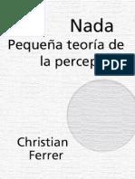 FERRER CHRISTIAN - Nada Pequena Teoria de La Percepcion