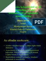 Dienes István - A gravitációs holográfiától az élő hologramokig, a tudat-holomátrixtól az öntudatos neuronhálókig (2008-as konferencia) - Metaelméleti Konferencia