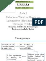 Aula 1 Métodos e Técnicas Gerais em Laboratório (Biossegurança e Biologia Celular)
