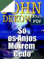 So Os Anjos Morrem Cedo John Dekowes