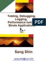 Testing Debugging Loggig performance Tuning Struts Applications