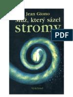 Giono, Jean - Muz, Ktery Sazel Stromy