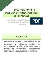 1.0 Metodos y Tecnicas de La Pesquisa Cientifica