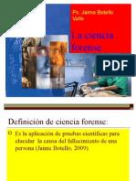 La Ciencia Forense. Ps. Jaime Botello Valle