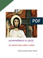 ACOMPAÑEMOS A JESUS - VIACRUCIS PARA NIÑOS