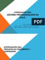 Interrogación oral-Sistema Presidencialista