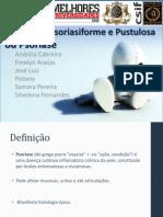 Dermatite Psoriasiforme e Pustulosa