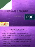 Ser Santo o Religioso
