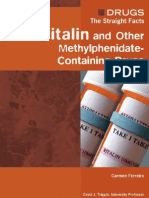Ritalin and Other Methylphenidate Containing Drugs Drugs the Straight Facts