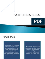 PATOLOGIA BUCAL displasias
