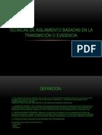 TECNICAS DE AISLAMIENTO BASADAS EN LA TRANSMICIÓN O