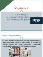 Capítulo I LA SINERGIA DEL MERCHANDISING-Marketing y Publicidad