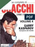 Garry Kasparov - Corso Completo Di Scacchi, Vol. 4