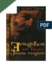 Evangelhos Que Paulo Jamas Pregaria - Ciro Sanches Zibordi