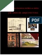 Academia Nacional de Bellas Artes - 70 años de arquitectura obra completa