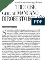 Due o tre cose che mi mancano di Roberto Bolaño, di Santiago Gamboa - la Repubblica 13.07.2013