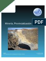 Minería, Provincialización y Atraso