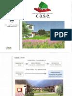 Pianocompleto C.A.S.E. Complessi Antisismici Sostenibili Ecocompatibili