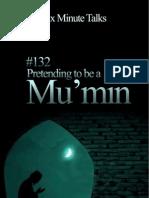 132 Pretending to Be a Mu'min