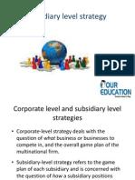 The Subsidiary-level Strategy