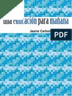 Una educación para mañana Jaume Carbonel