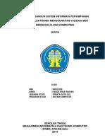 Rancang Bangun Sistem Informasi Penyimpanan Berkas Elektronik Menggunakan Validasi MD5 Berbasis Cloud Computing - Laporan Skripsi (090010398)