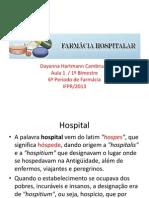 Aula 1 e 2 1B Farmacia Hospitalar 2013 Ifpr