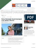 Kerry Kennedy Found Slumped Over Wheel