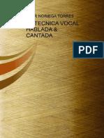 La Tecnica Vocal Hablada Amp Cantada