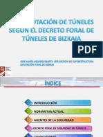 Ponencia 2-Explotacion de Tuneles Segun El Decreto Foral de Bizcaia (Jose Maria Aguirre Iriarte)